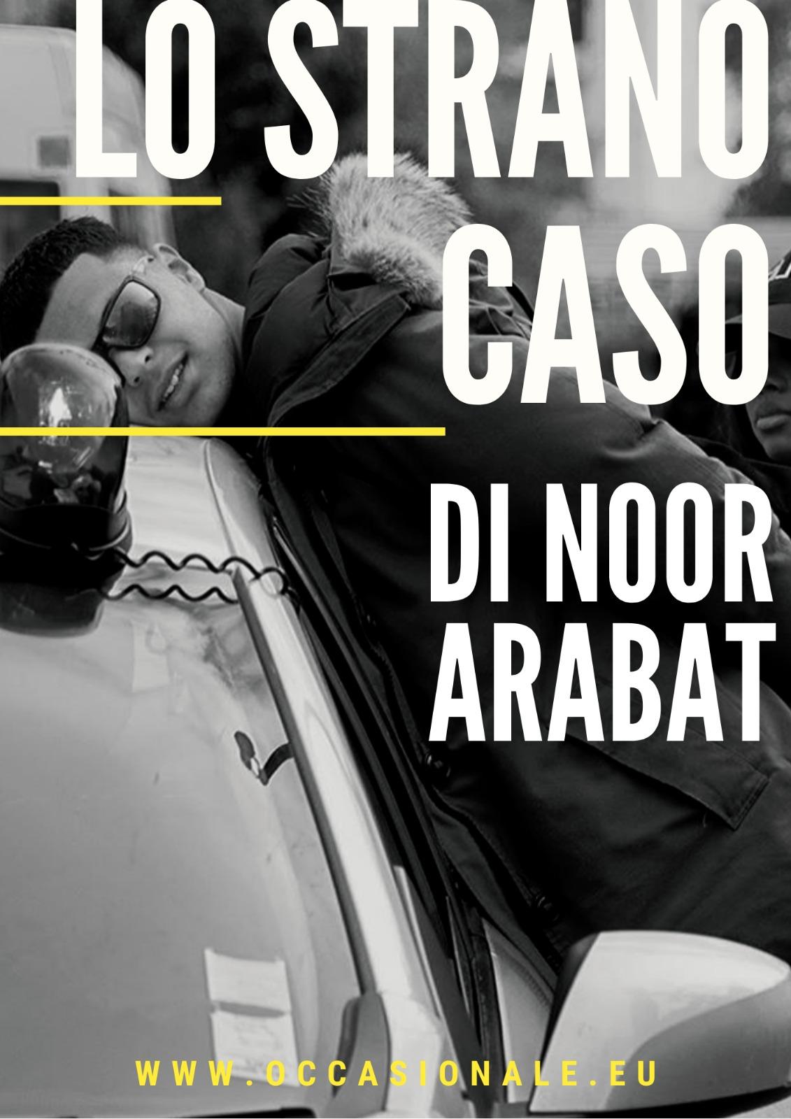 Lo strano caso di Noor Arabat